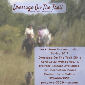 Dressage On The Trail – Jack Lieser Horsemanship – April, 2017