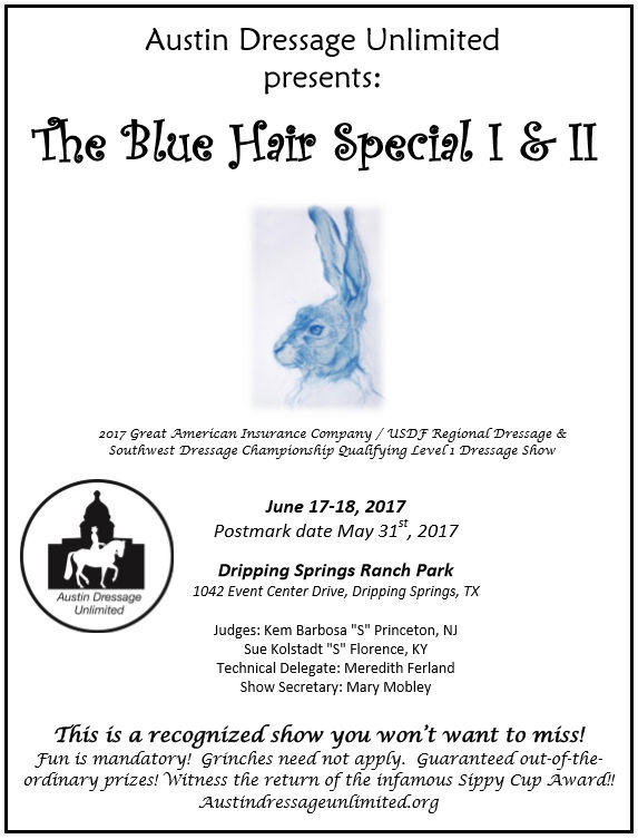 "ADU ""Blue Hair Special"" USDF Dressage Shows I & II – Dripping Springs, TX – June 17-18, 2017"